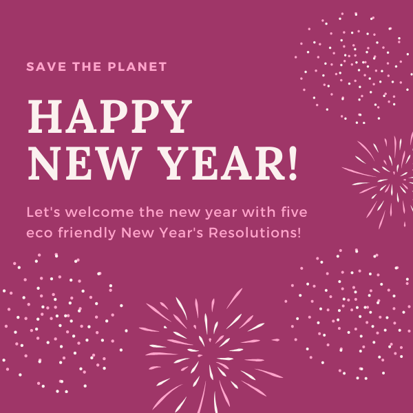 Five Eco Friendly New Year's Resolutions